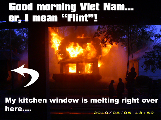 What wakes you up faster than a hot cup of joe - uhm...a house fire.